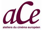 ACE – Atelliers du Cinéma Européen
