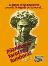 PILANDERAS, FAROTAS Y TAMBORAS